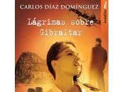 Lágrimas sobre Gibraltar Carlos Díaz Domínguez