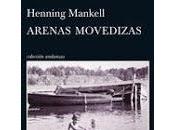 Arenas movedizas. Henning Mankell