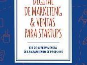 Estrategia Digital Marketing Ventas para Startups. supervivencia lanzamiento producto