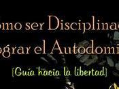 Cómo Disciplinado lograr Autodominio