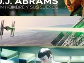 """Reseña Perdidos Star Wars. J.J.Abrams: hombre sueños"""", Juan Luis Sánchez Miguel Carmona."""