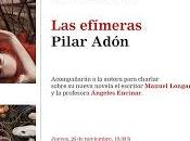 """Presentación """"Las Efímeras"""" Pilar Adón"""