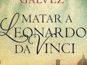 Reseña Libro #83: Matar Leonardo Vinci Christian Gálvez