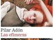 """""""Las efímeras"""", Pilar Adón"""