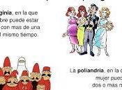 Poliandria: mujeres varios maridos.