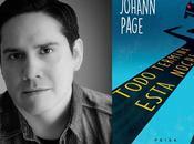 ENTRELÍNEAS: Johann Page, autor 'Todo termina esta noche'