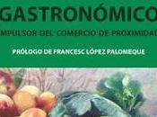 Turismo Gastronómico; Impulsor comercio proximidad