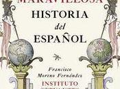 "maravillosa historia español"", Francisco Moreno Fernández Instituto Cervantes"