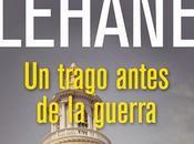Dennis Lehane: trago antes guerra