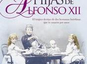 """Las hijas Alfonso XII"", Almudena Martínez-Fornés"
