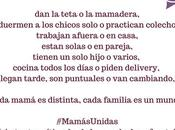 #MamásUnidas Cada mamá distinta, cada familia mundo
