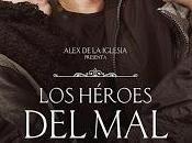 HÉROES MAL, (España, 2015) Drama