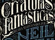 Reseña: Criaturas fantásticas Neil Gaiman