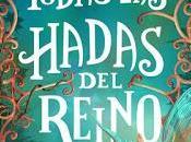Reseña #96: TODAS HADAS REINO Laura Gallego