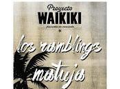 Proyecto Waikiki trae Matuja Ramblings Maravillas Club