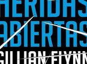 BOOK REVIEW #16: Heridas Abiertas Gillian Flynn