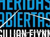BOOK REVIEW #16: Heridas Abiertas Gillian Flynn