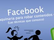 Facebook, maquinaria para robar contenidos otros (Las técnicas conozco)