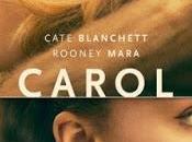 Carol. clandestina novela Patricia Highsmith tocó cielo gran pantalla.
