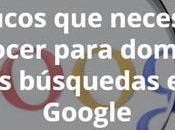 trucos necesitas conocer para dominar búsquedas Google