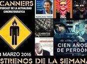 Estrenos Semana Marzo 2016 Podcast Scanners