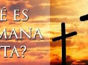 Semana Santa, Origen Histórico Cómo Celebrarla?