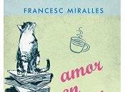 Amor minúscula, Francesc Miralles
