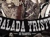 BALADA TRISTE TROMPETA (España, 2010) Drama