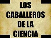 Juan Soto Miranda: Caballeros Ciencia. Secreto Iglesia
