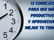 consejos para productivo aprovechar mejor tiempo