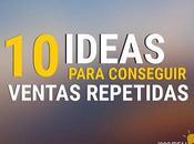 Ideas Para Conseguir Ventas Repetidas