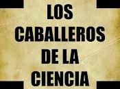 """""""Los caballeros Ciencia"""" Juan Soto Miranda"""