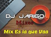 Jarigo [MIxes]