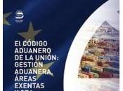 Código Aduanero Unión: Gestión Aduanera, Areas exentas OEA; nuevo libro José Muñoz Barón