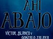 #Reseña 204. abajo, Victor Blanco Gonzalo Zelaya