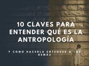 Claves para entender antropología hacerla quien comprende.