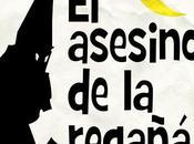 Reseña: ASESINO REGAÑÁ (JULIO MUÑOZ GIJÓN)