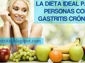 ¿Cuál Dieta ideal para personas Gastritis Crónica?