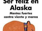 feliz Alaska: Mentes fuertes contra viento marea, Rafael Santandreu