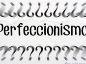 Perfeccionismo exigencia ¿positivo negativo?