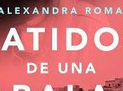 Reseña Latidos bala, Alexandra Roma
