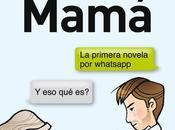 Reseña: WHATSAPP MAMÁ (ALBAN ORSINI)