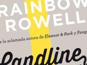 Landline -Segundas oportunidades- Rainbow Rowell