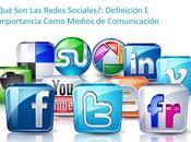 Redes Sociales?: Definición Importancia Como Medios Comunicación