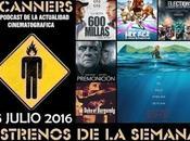 Estrenos Semana Julio 2016 Podcast Scanners