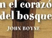 Reseña #107: CORAZÓN BOSQUE John Boyne