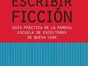 Escribir ficción. Guía práctica famosa escuela escritores Nueva York
