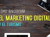 Cómo aprovechar Marketing digital turismo