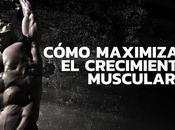 Quieres saber como maximizar crecimiento muscular Po...