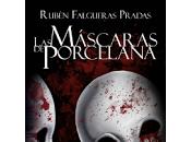 Reseña: máscaras porcelana- Rubén Falgueras